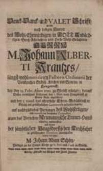 Denck-Danck- und Valet Schrifft, welche nach seeligen Hintrit [...] Herrn M. Johann Alberti Karntzes [...] entwerffen [...] M. Johann Adam Schön [...].