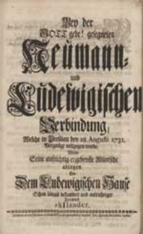 Bey der Gott gebe! gesegneten Neumann- und Ludewigischen Verbindung [...] Wolte Seine [...] Wüntsche ablegen [...] PhIlander.