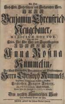 Als Der Hoch-Edle [...] Herr Benjamin Ehrenfried Neugebauer [...] Sich mit [...] Anna Rosina Kümmelin [...] ehlich verband, Wolten darzu ihre [...] Gratulation abstatten [...] Diener aus Jena.