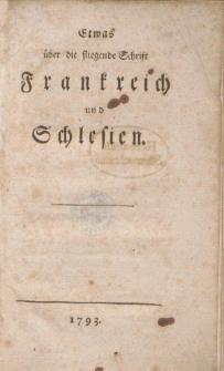 Etwas über die fliegende Schrift Frankreich und Schlesien.