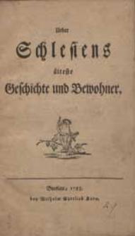 Über Schlesiens älteste Geschichte und Bewohner.