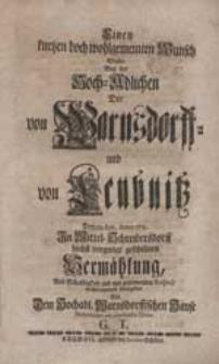 Einen kurtzen doch wohlgemeinten Wunsch Wollte Bey der [...] Hoch-Adlichen Der von Warnsdorff- und von Leubnitz [...] geschehnen Vermählung [...] übergeben [...] G.T.