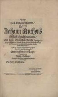 Mit dem Uber deß [...] Herren Johann Anthons Schaff-Gotsche genannt [...] Dritten Geburts-Tage Jauchzenden Riesen-Gebürge Unterstund sich Seine verpflichtete Andacht zu vereinigen [...] George Herbst.