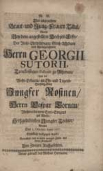 Der angenehme Braut- und Jung-Frauen Titul Wurde Bey dem [...] Hochzeit-Feste [...] Georgii Sutorii [...] Und [...] Rosinen [...] Caspar Tornau [...] Tochter [...] Betrachtet [...] Von Zweyen Nachgesetzten [i.e. Christian Schäfer, Gottfried Liebig].