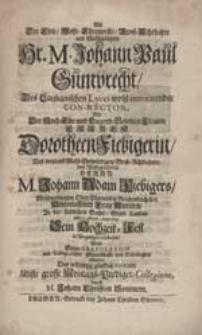 Als Der Edle [...] Hr. M. Johann Paul Gumprecht [...] Mit [...] Dorotheen Fiebigerin [...] Sein Hochzeit-Fest [...] celebrirte, Wolte Seine Gratulation [...] abstatten Das [...] Montags-Prediger-Collegium / durch M. Johann Christian Sommern.