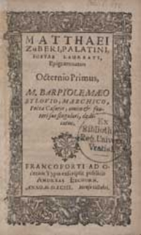 Matthaei Zuberi, Palatini Poetae Laureati Epigrammaton Octernio Primus [...].