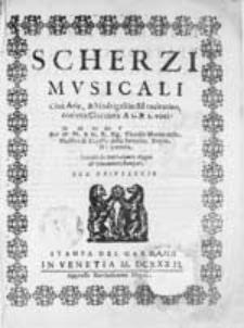 Scherzi muzicali cioè arie, & madrigali in stil recitativo [...]