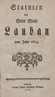 Statuten der Sechs Stadt Lauban vom Jahre 1604.
