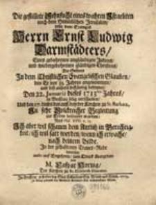 Die gestillete Sehnsucht eines wahren Israeliten nach dem Himmlischen Jerusalem : Mit dem Exempel Herrn Ernst Ludwig Darmstädters [...] Als Selbter In dem Christlichen Evagelischen Glauben [...] Den 22. Januarii dieses 1713den Jahres [...] verschieden [...] In der [...] Trauer-Rede bewiesen [...] / von M. Caspar Hornig [...].
