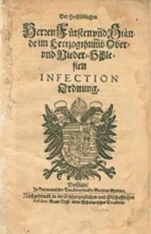 Der Hochlöblichen Herren Fürsten und Stände, im Hertzogthum Ober und Nieder-Schlesien Infection Ordnung.