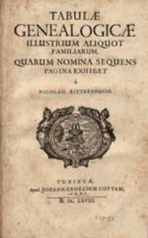 Tabulae Genealogicae Illustrium Aliquot Familiarum, Quarum Nomina Sequens Pagina Exhibet / a Nicolao Rittershusio.