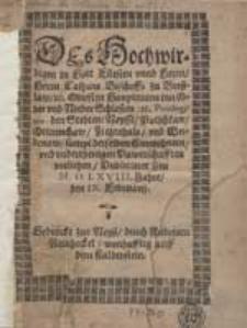 Des Hochwirdigen in Gott Fürsten und Herrn [...] Caspars Bischoffs zu Breslaw etc. [...] Privilegium, den Stedten Neysse, Patschkaw, Ottmuchaw, Ziegenhals und Weidenaw [...].