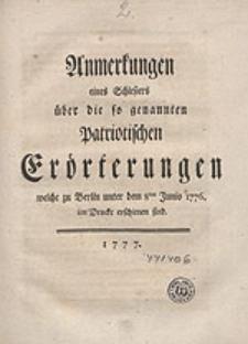 Anmerkungen eines Schlesiers über die so genannten Patriotischen Erörterungen, welche zu Berlin unter dem 8ten Junio 1776. im Drucke erschienen sind.