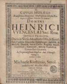 Cippus Musaeus Beatissimae Memoriae [...] Henrici Wenceslai [...].