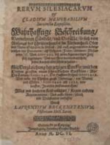 Rerum Silesiacarum & Cladium Memorabilium Succincta Expositio. Wahrhafftige Beschreibung [...] /durch Laurentium Beckenstenium [...].