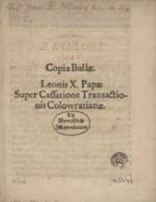 Copia Bullae. Leonis X. Papae Super Caffatione Transactionae.