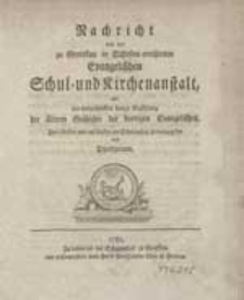 Nachricht von der zu Grottkau in Schlesien errichteten Evangelischen Schul-und Kirchenanstalt, [...] Zum Besten und auf Kosten der Schulanstalt herausgegeben vom Direktorium.