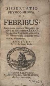 Dissertatio Physico-Medica De Febribus [...] Auctore A. v. L. Med. Doct.