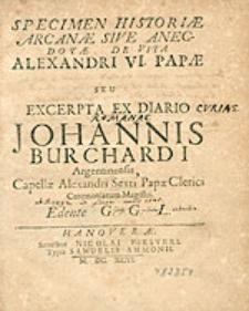 Specimen Hstoriae Arcanae Sive Anecdotae De Vita Alexandri VI Papae Seu Excerpta Ex Diario Johannis Burchardi Argentimensis [...] Edente G.G.L.