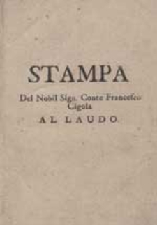 Stampa Del Nobil Sign. Conte Francesco Cigola Al Laudo.