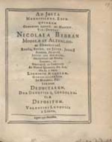 Ad Justa Magnificent. Exsequiarum Generosi [...] Viri Domini Nicolai A Bibran [...] Deductarum Deb. Devitiss.Q. Condolentiae Depositum Valentini Ludovici [...].