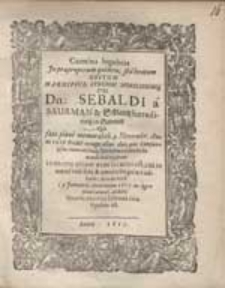 Carmina lugubria In praeproperum quidem sed beatum Obitum [...] Sebaldi a Saurman & Schlantz [...].