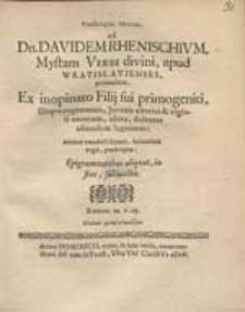 Tymbologiai Metricae ad Dn. Davidem Rhenischium [...] Ex inopinato Filii sui [...] obitu [...] lugentem [...].