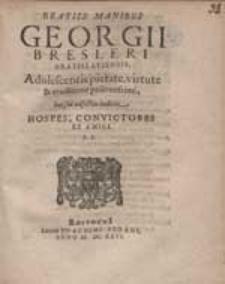 Beatiss. Manibus Georgii Bresleri [...] haec sui adfectus indicia Hospes, Convictores Et Amici P.P.