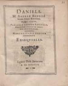 Danieli M. Andreae Baudisi[i] [...] Primo-Genito [...] Infausto Mortalitatis Ordine Consecrata Exsequialia.