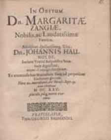 In Obitum Dn. Margaritae Zangiae [...] Johannis Haunoldi [...] nuper-Comjugis [...].