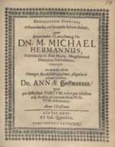 Consolatoria Carmina exhauriendo, vel levando saltem dolori, quem [...] Michael Hermannus [...] concepit ex acerbo obitu Conjugis [...] Annae Hoffmannin [...].