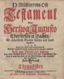 D. Melchiors von Osse Testament Gegen Hertzog Augusto, Churfürsten zu Sachsen [...].