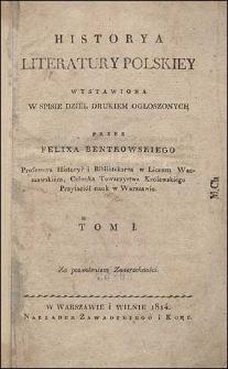 Historya literatury polskiey wystawiona w spisie dzieł drukiem ogłoszonych przez Felixa Bentkowskiego. T. 1.