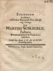 Epicedium in obitum [...] Martini Schlegelii [...] pridie Non. Sextil. S. N. An MDCXL [...] defuncti / [M. Elias Major].