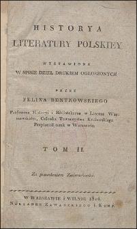 Historya literatury polskiey wystawiona w spisie dzieł drukiem ogłoszonych przez Felixa Bentkowskiego. T. 2.
