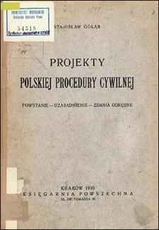Projekty polskiej procedury cywilnej : powstanie, uzasadnienie, zdania odrębne