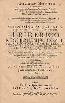 Vaticinum Melisseum Cygnea voce […] Serenissimo Ac Pottentissimo Principii Ac Domino, D.N. Friderico […].
