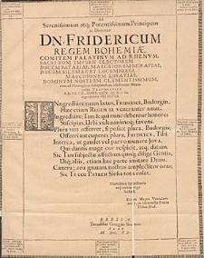 Ad Sereenissimum atq; Potentissimum [..] Dn. Fridericum Regem Bohemiae, Comitem Palatinum Ad Rhenum […].