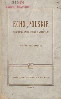 Echo Polskie : największy zbiór pieśni polskich obyczajowych i okolicznościowych [...] z melodyami : T. 5.