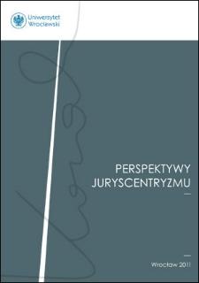 W trosce o zapewnienie poczucia pewności : próba rekonstrukcji idei juryscentrycznego modelu praktyki prawniczej Artura Kozaka