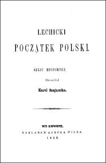 Lechicki początek Polski : szkic historyczny