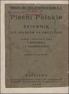Pieśni Polskie : śpiewnik dla Polaków na obczyźnie [...] Cz. 2 - Nuty.