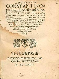 Epistola Constantinopolitanae Ecclesiae ad Bohemos, Scripta Quidem Ante annos 112 [...] in lucem prolata [...] studio [...] Caspari a Nydbruck [...].