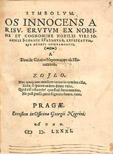Symbolum Os Innocens A Risu, Erutum Ex Nomine Et Cognomine [...] Ioannis Scornii a Frymburg, Explicatumque Duobus Epigrammatis / a Davide Crinito Nepomucaeno ab Hlavatzova [...].