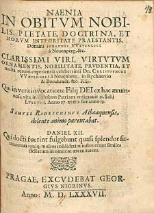 Naenia In Obitum Nobilis [...] Domini Iohannis Wetengeli a Neuenperg [...] / Samuel Radeschinus [...] parentabat [...].