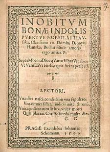 In Obitum Bonae Indolis Pueri Vencesilai Hausska [...].