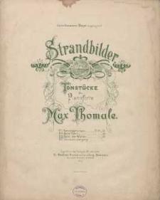 Spiel der Wellen [z cyklu] Strandbilder : Tonstücke für Pianoforte : No.3.