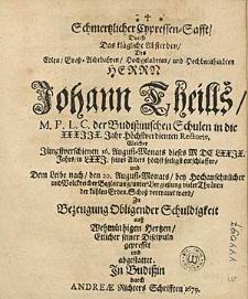Schmertzlicher Cypressen-Safte Durch das klägliche Absterben Des Edlen [...] Johann Theills [...].