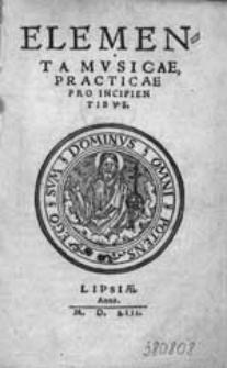 Elementa Musicae, Practicae Pro Inipientibus.