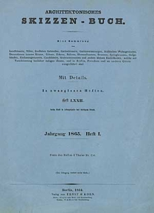 Architektonisches Skizzenbuch, 1865, Heft (I) LXXII, Blatt 1-6